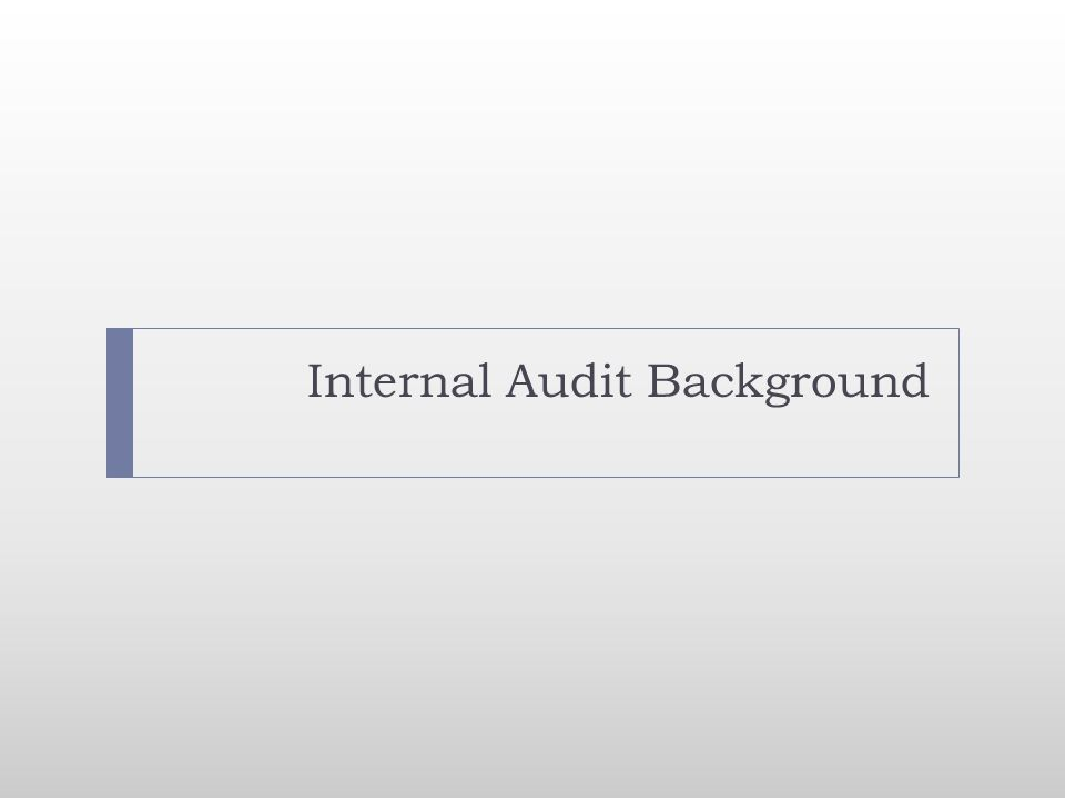 Internal Audit Background