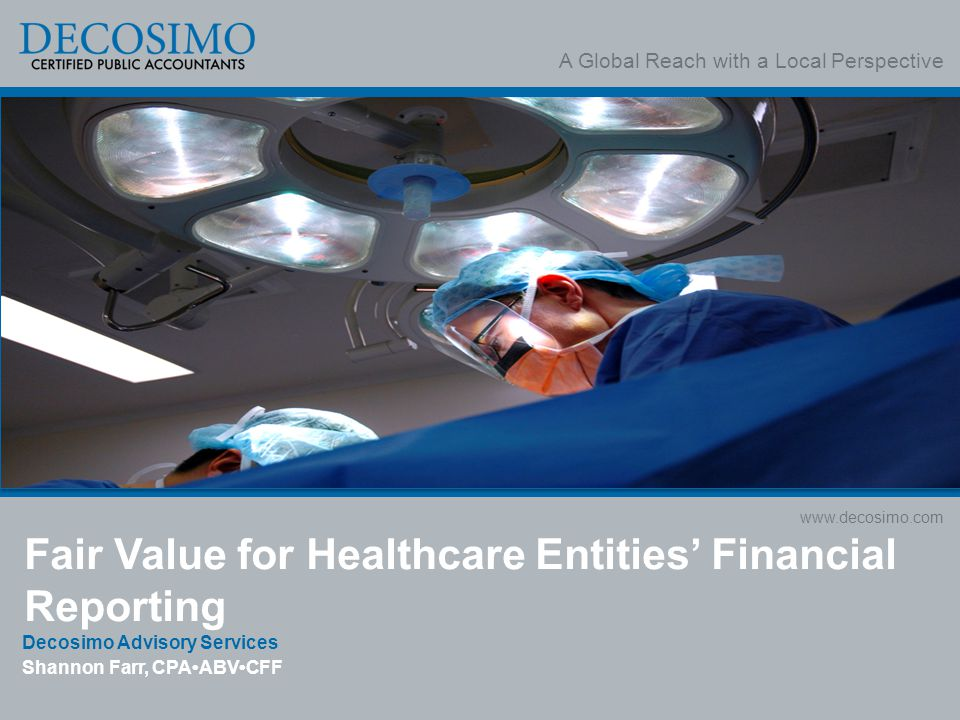 Fair Value for Healthcare Entities' Financial Reporting