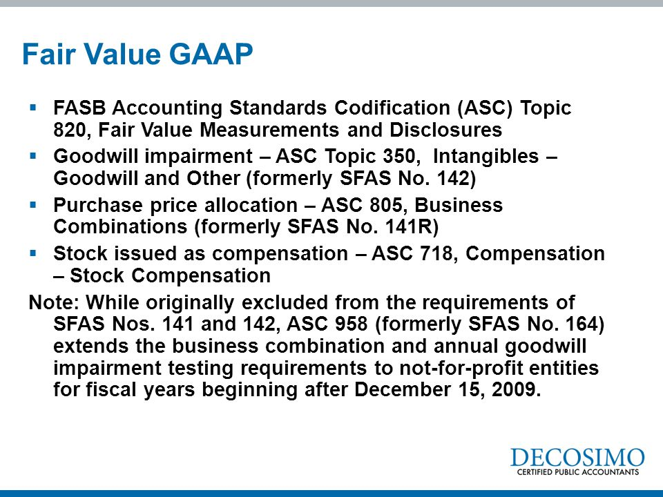 Fair Value GAAP FASB Accounting Standards Codification (ASC) Topic 820, Fair Value Measurements and Disclosures.