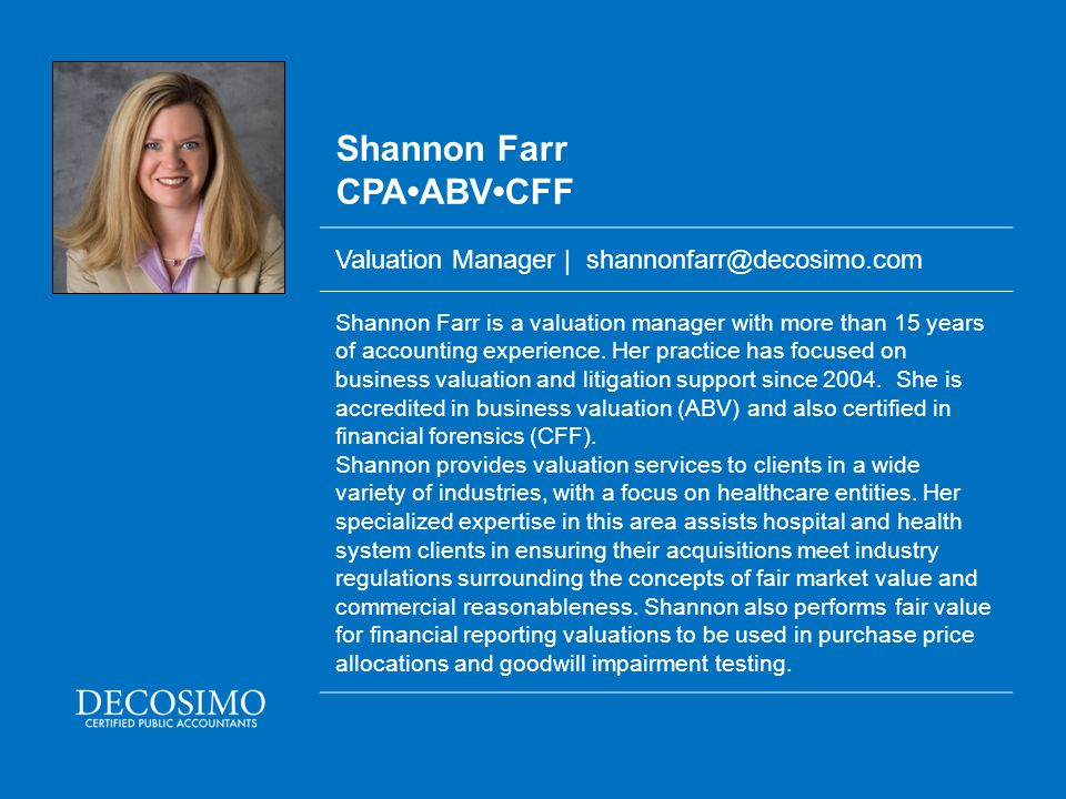 Shannon Farr CPA•ABV•CFF Valuation Manager | shannonfarr@decosimo.com