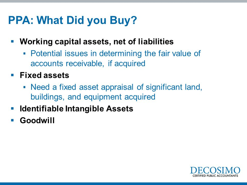PPA: What Did you Buy Working capital assets, net of liabilities