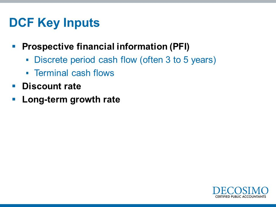 DCF Key Inputs Prospective financial information (PFI)