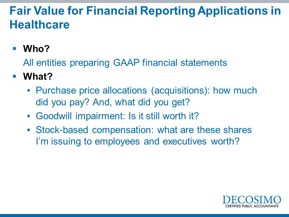 Fair Value for Financial Reporting Applications in Healthcare