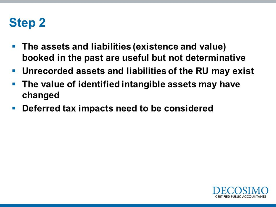 Step 2 The assets and liabilities (existence and value) booked in the past are useful but not determinative.