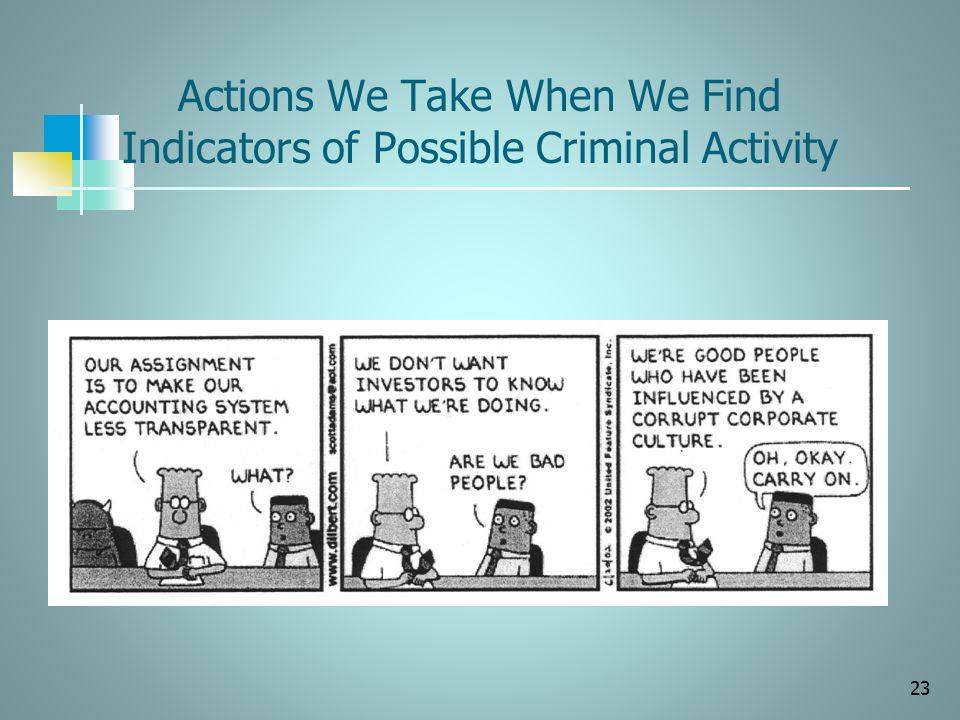 Actions We Take When We Find Indicators of Possible Criminal Activity