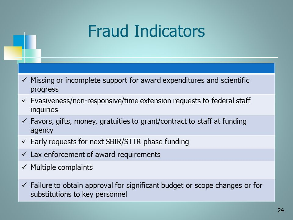 Fraud Indicators Missing or incomplete support for award expenditures and scientific progress.