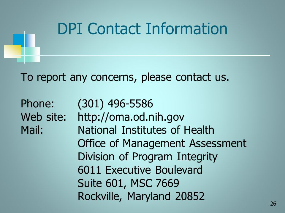 DPI Contact Information To report any concerns, please contact us. Phone: (301) 496-5586. Web site: http://oma.od.nih.gov.