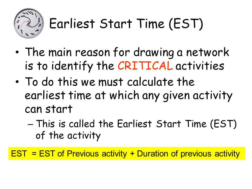 Earliest Start Time (EST)