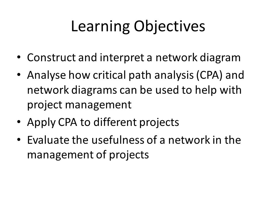 Learning Objectives Construct and interpret a network diagram