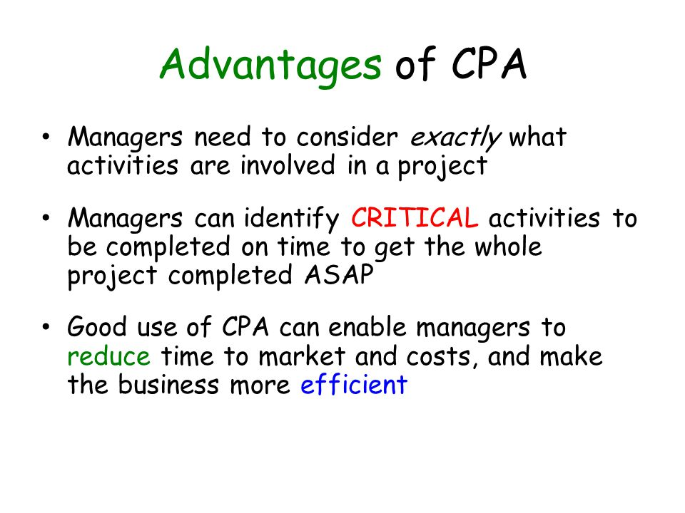 Advantages of CPA Managers need to consider exactly what activities are involved in a project.