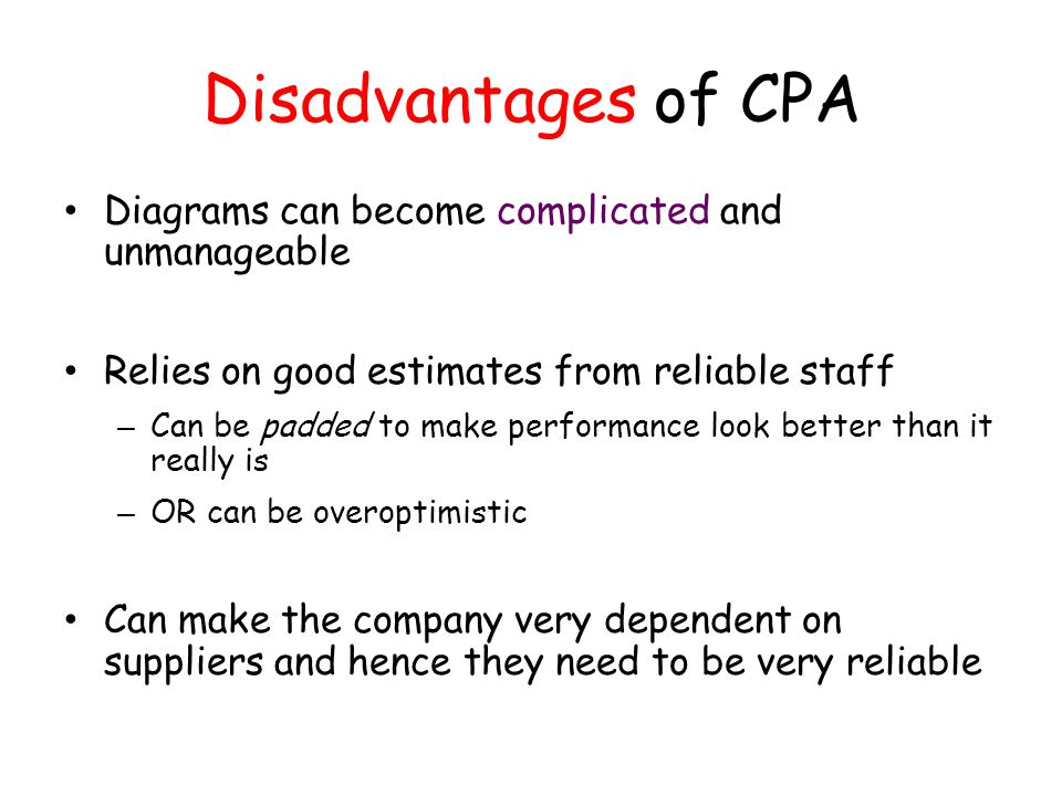 Disadvantages of CPA Diagrams can become complicated and unmanageable