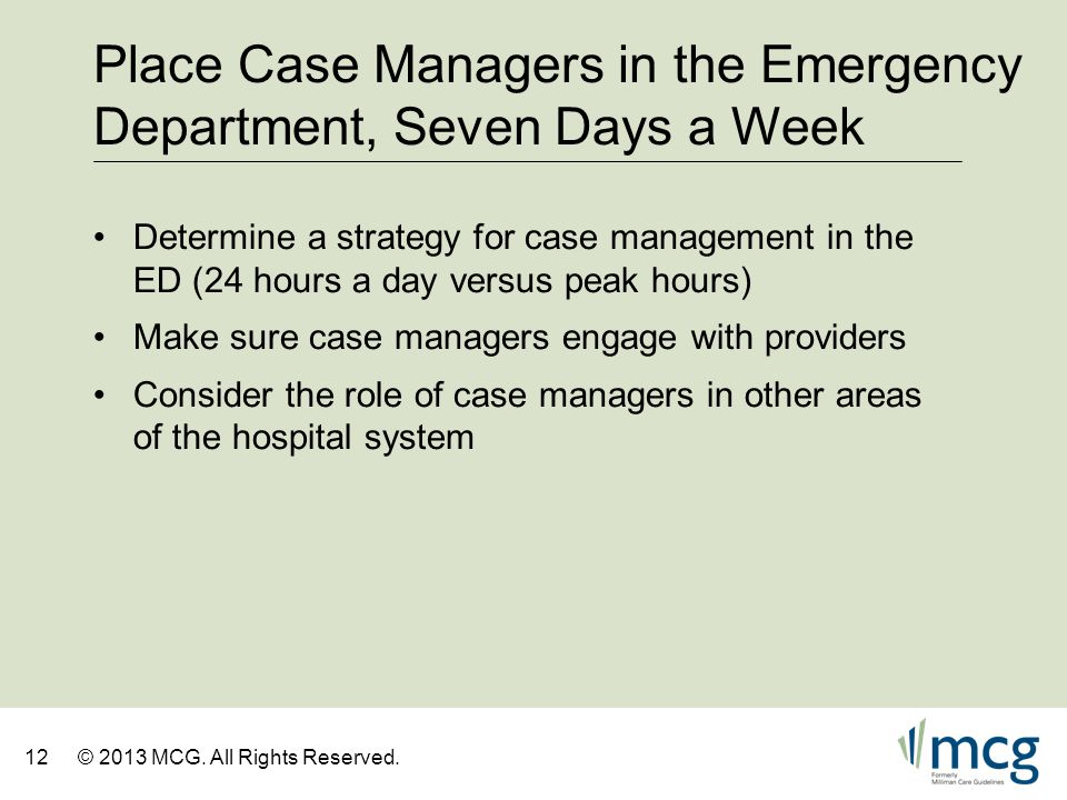 Place Case Managers in the Emergency Department, Seven Days a Week