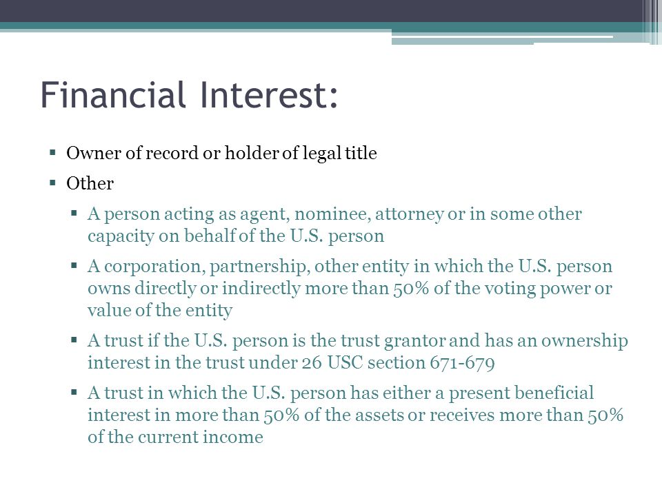 Financial Interest: Owner of record or holder of legal title Other