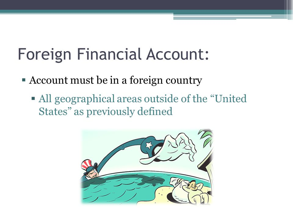 Foreign Financial Account: