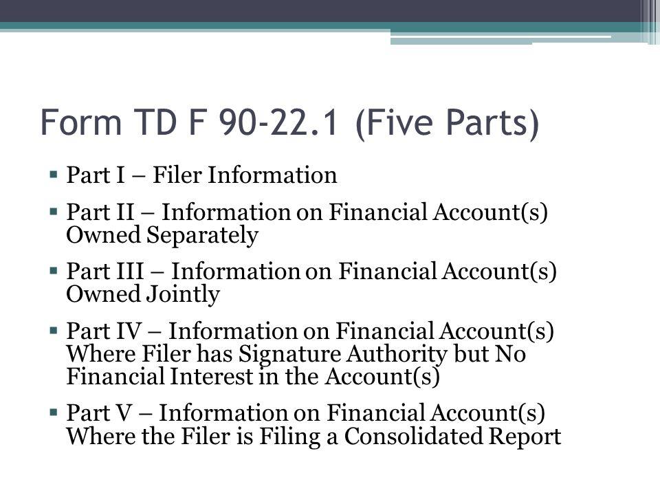 Form TD F 90-22.1 (Five Parts) Part I – Filer Information