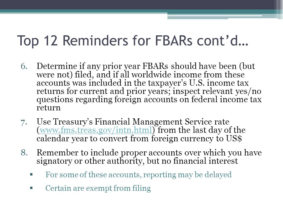 Top 12 Reminders for FBARs cont'd…