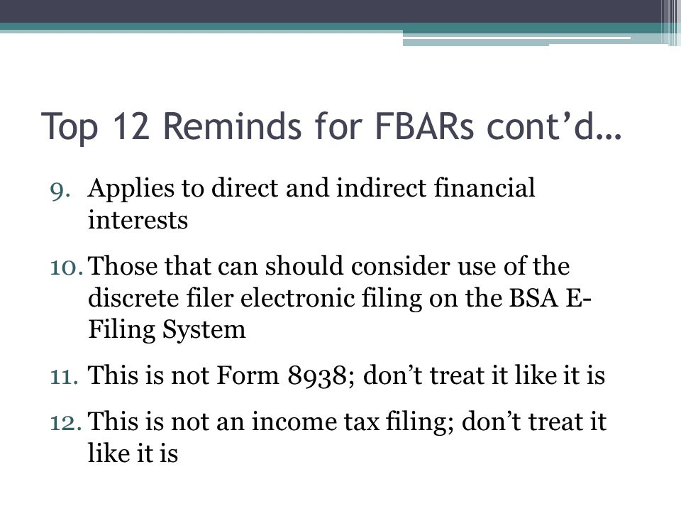 Top 12 Reminds for FBARs cont'd…