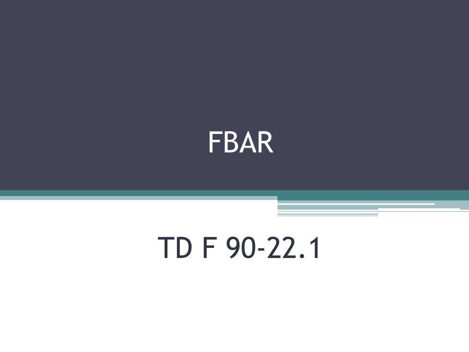 FBAR TD F 90-22.1