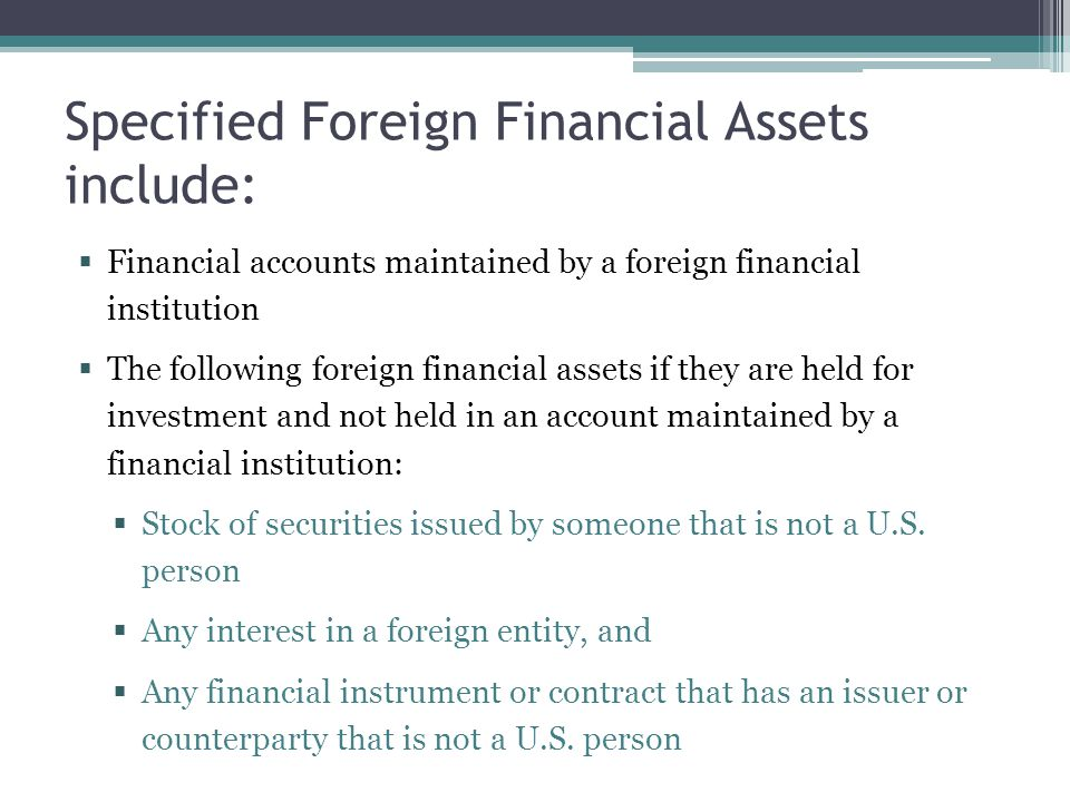 Specified Foreign Financial Assets include:
