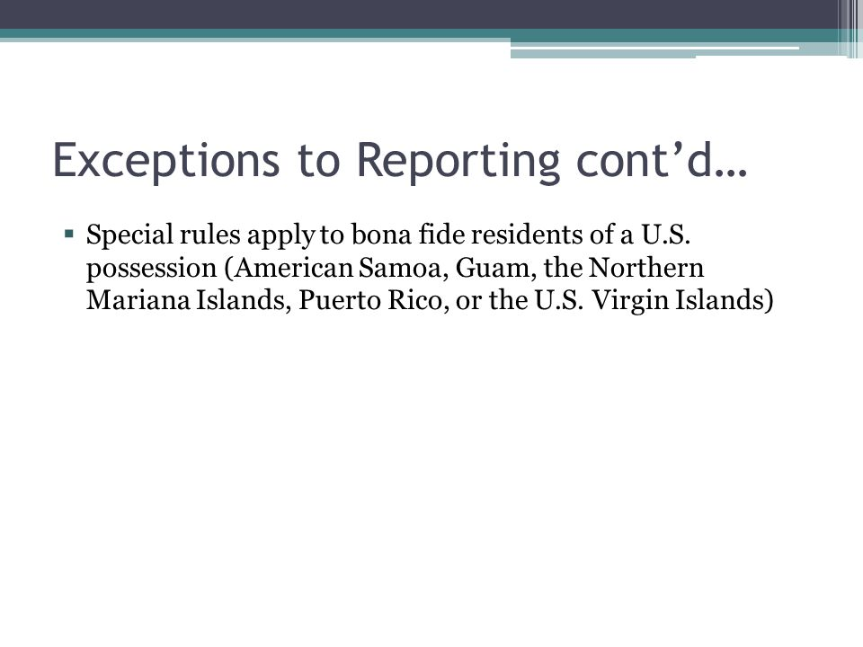 Exceptions to Reporting cont'd…
