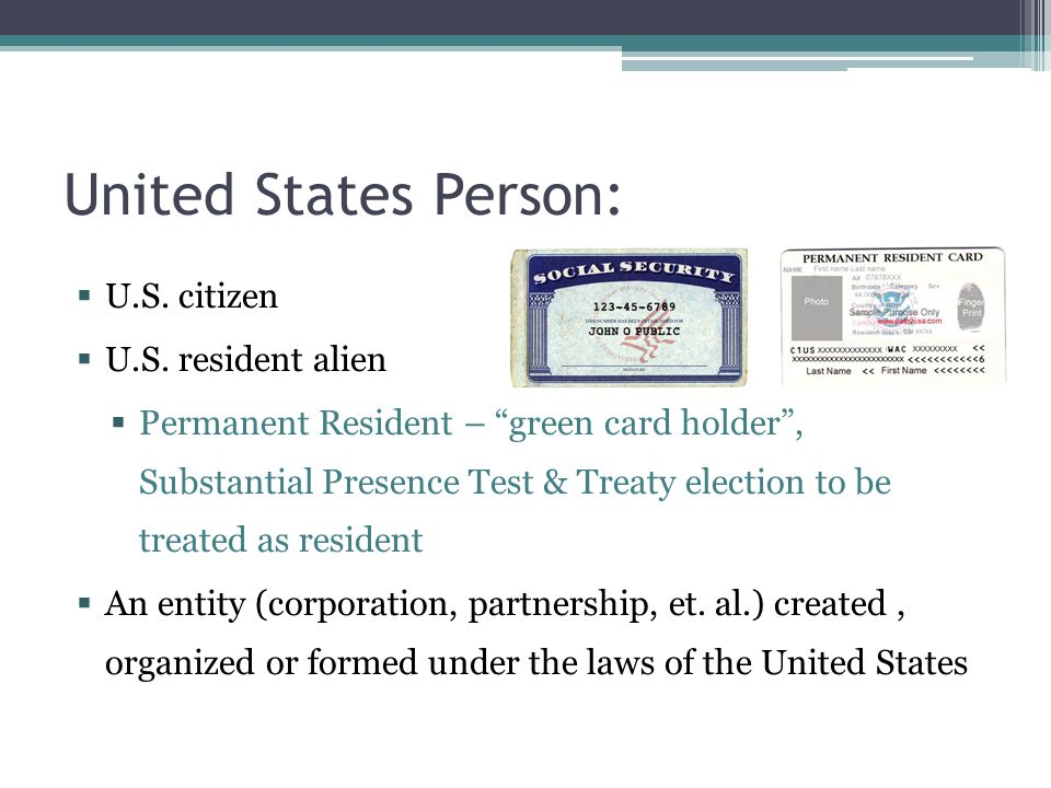 United States Person: U.S. citizen U.S. resident alien