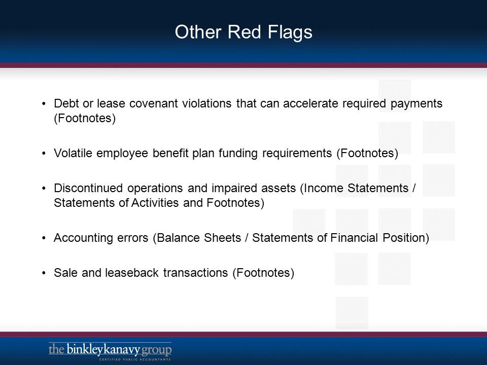 Other Red Flags Debt or lease covenant violations that can accelerate required payments (Footnotes)