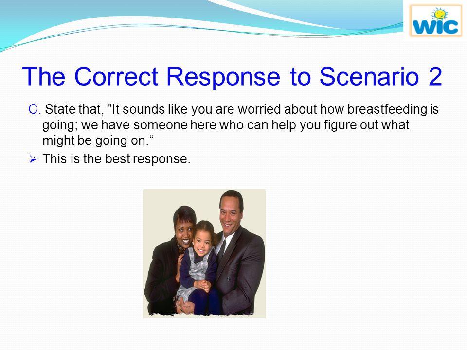The Correct Response to Scenario 2