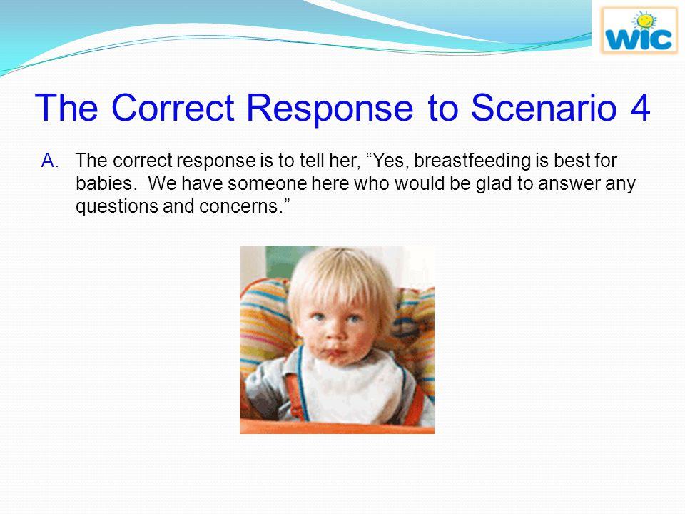 The Correct Response to Scenario 4
