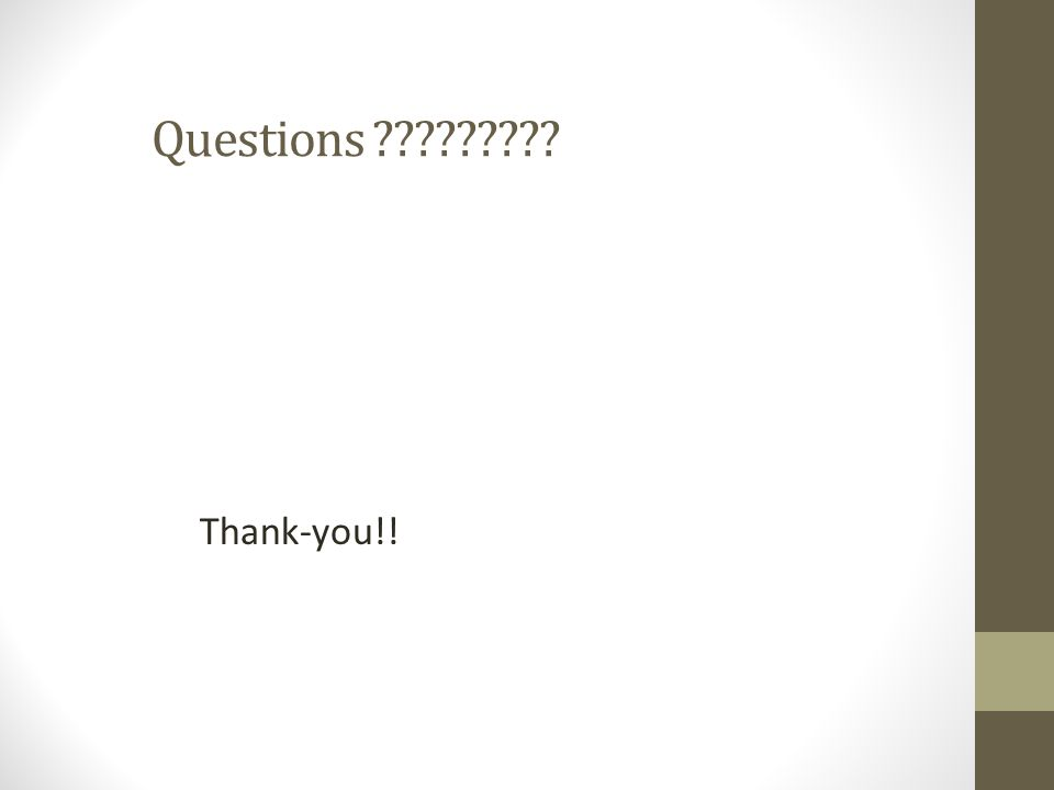Questions Thank-you!!