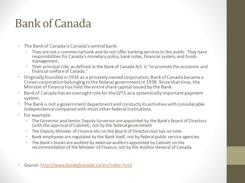 Bank of Canada The Bank of Canada is Canada's central bank.