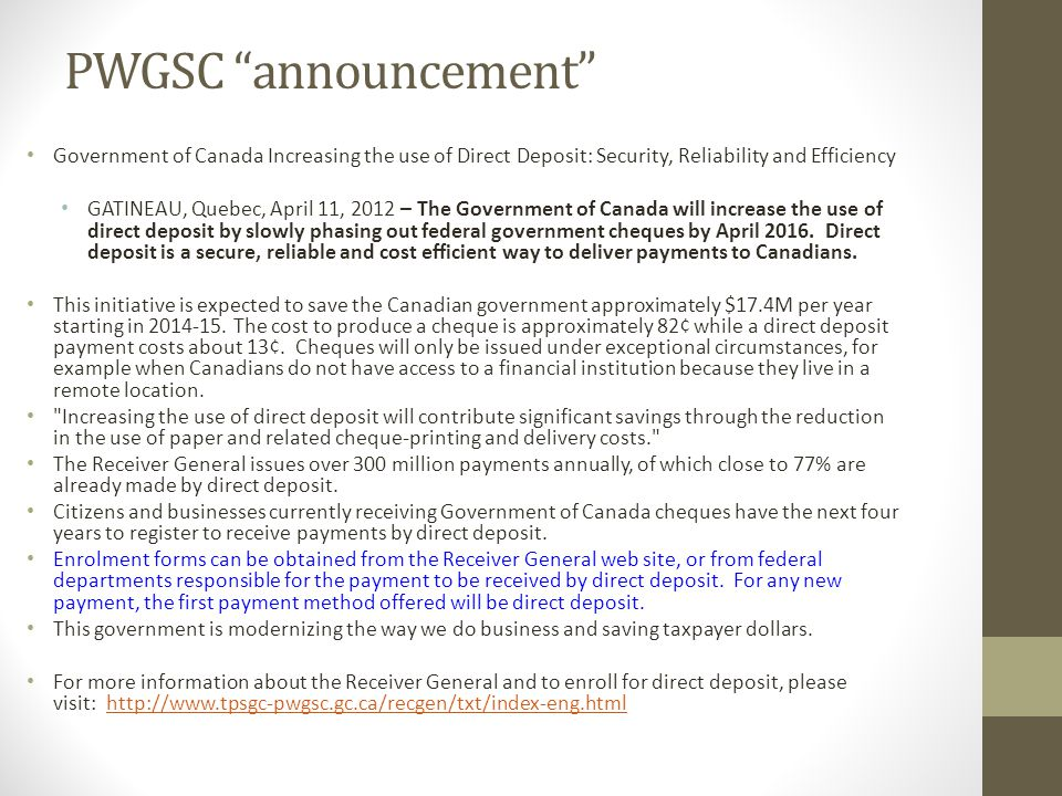 PWGSC announcement Government of Canada Increasing the use of Direct Deposit: Security, Reliability and Efficiency.