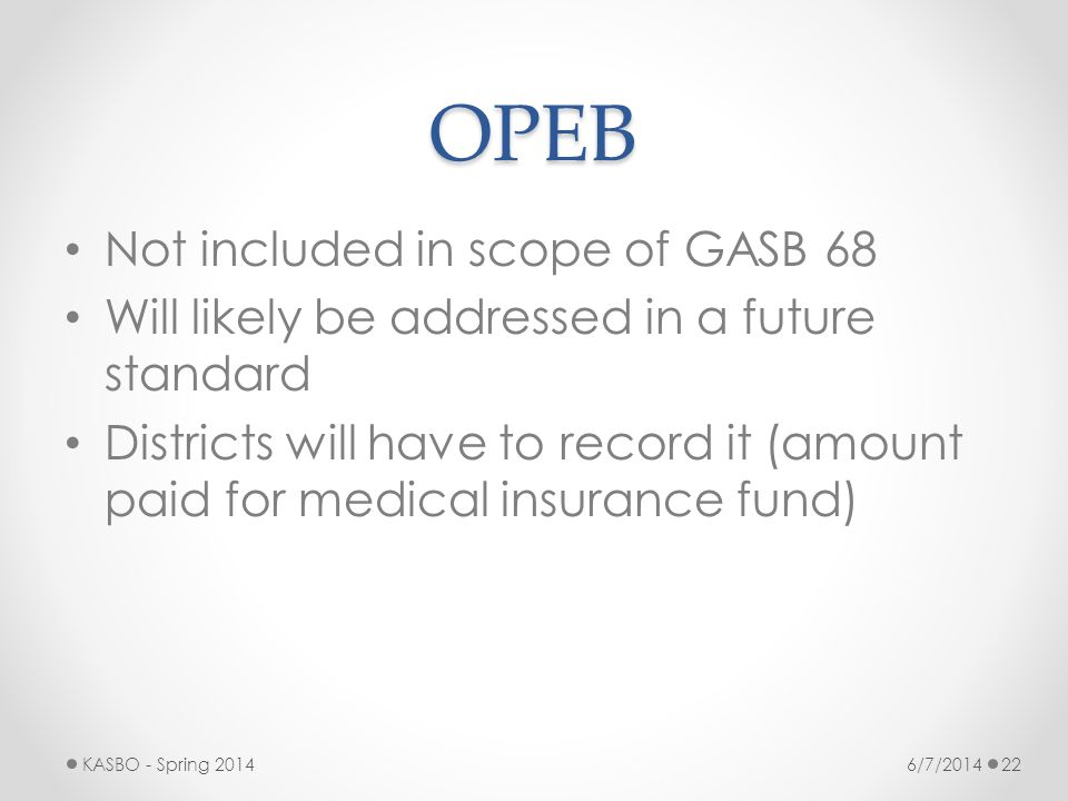 OPEB Not included in scope of GASB 68