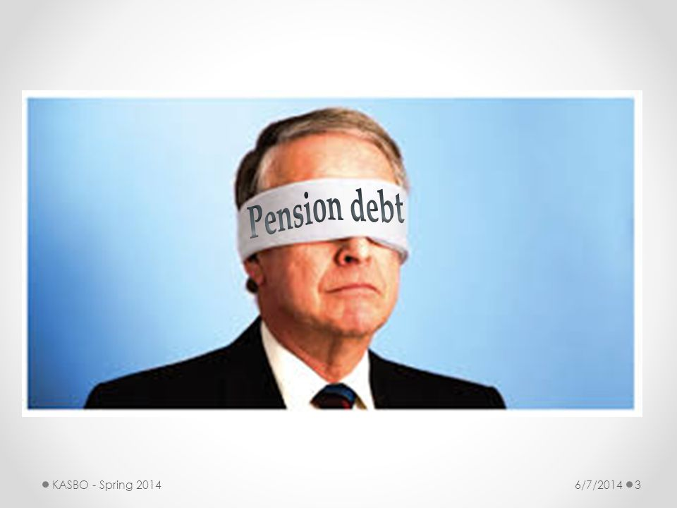 Pension debt KASBO - Spring 2014 6/7/2014