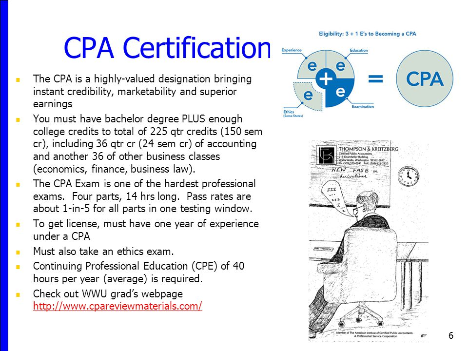 CPA Certification The CPA is a highly-valued designation bringing instant credibility, marketability and superior earnings.