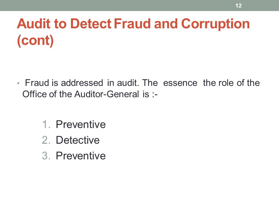 Audit to Detect Fraud and Corruption (cont)