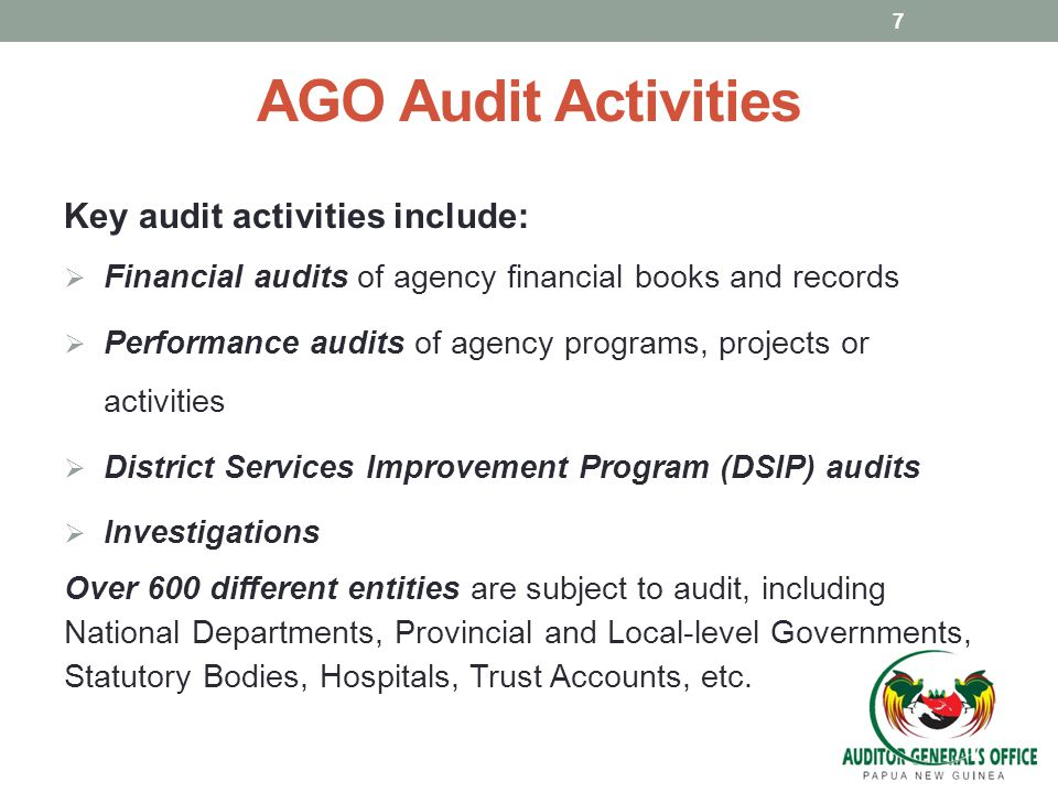 AGO Audit Activities Key audit activities include: