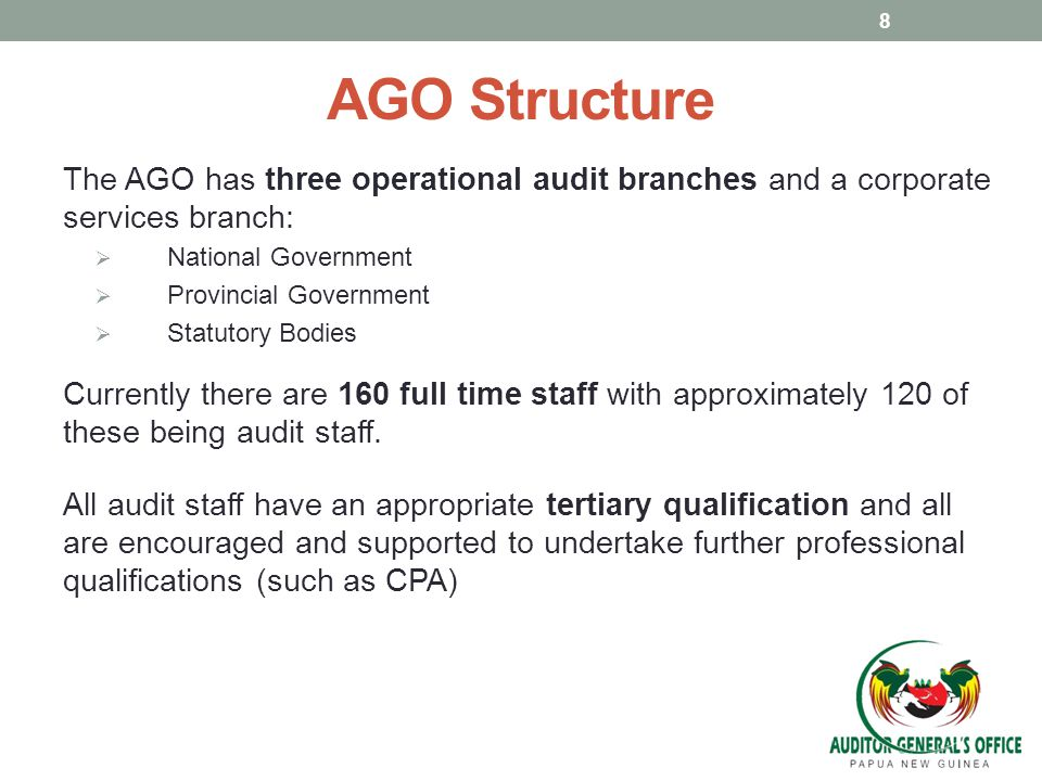 AGO Structure The AGO has three operational audit branches and a corporate services branch: National Government.