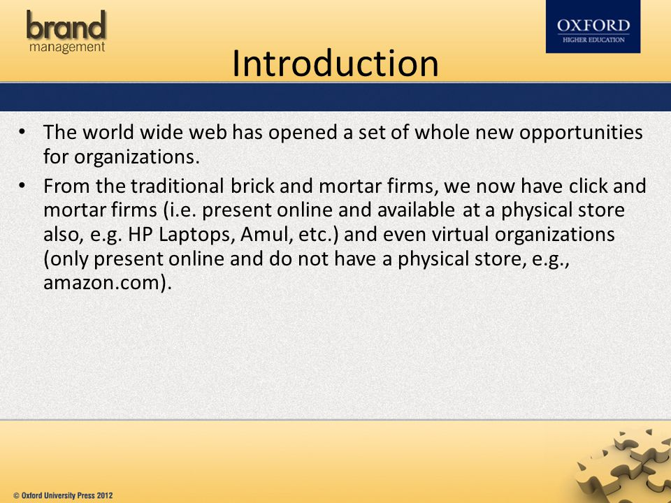 Introduction The world wide web has opened a set of whole new opportunities for organizations.