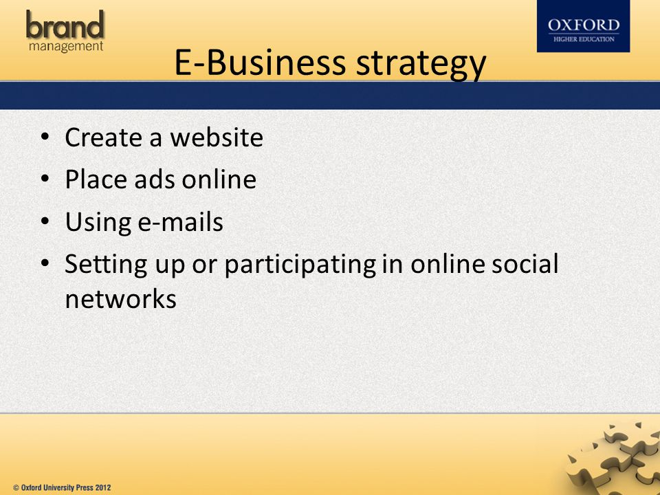 E-Business strategy Create a website Place ads online Using e-mails