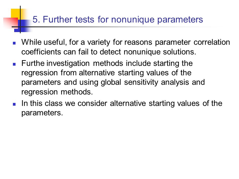 5. Further tests for nonunique parameters