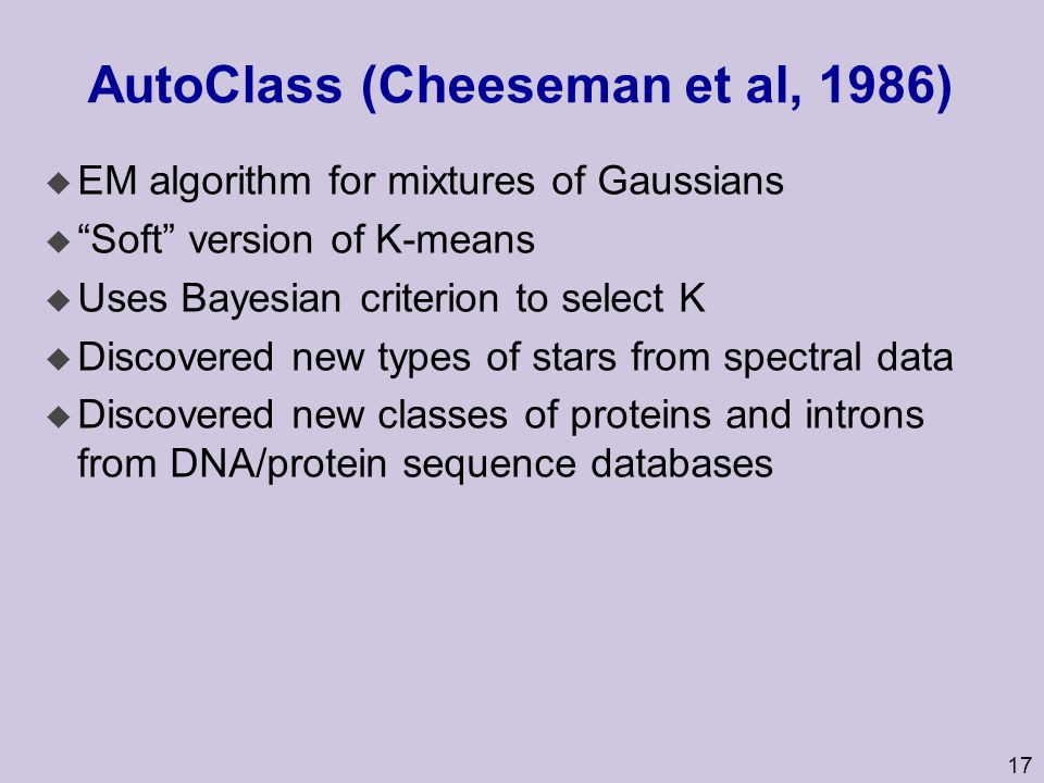 AutoClass (Cheeseman et al, 1986)