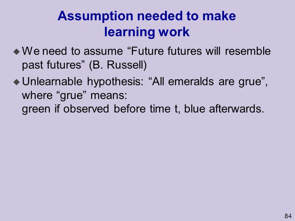Assumption needed to make learning work