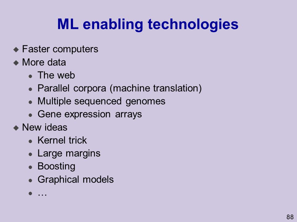 ML enabling technologies