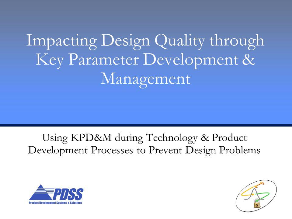 Impacting Design Quality through Key Parameter Development & Management