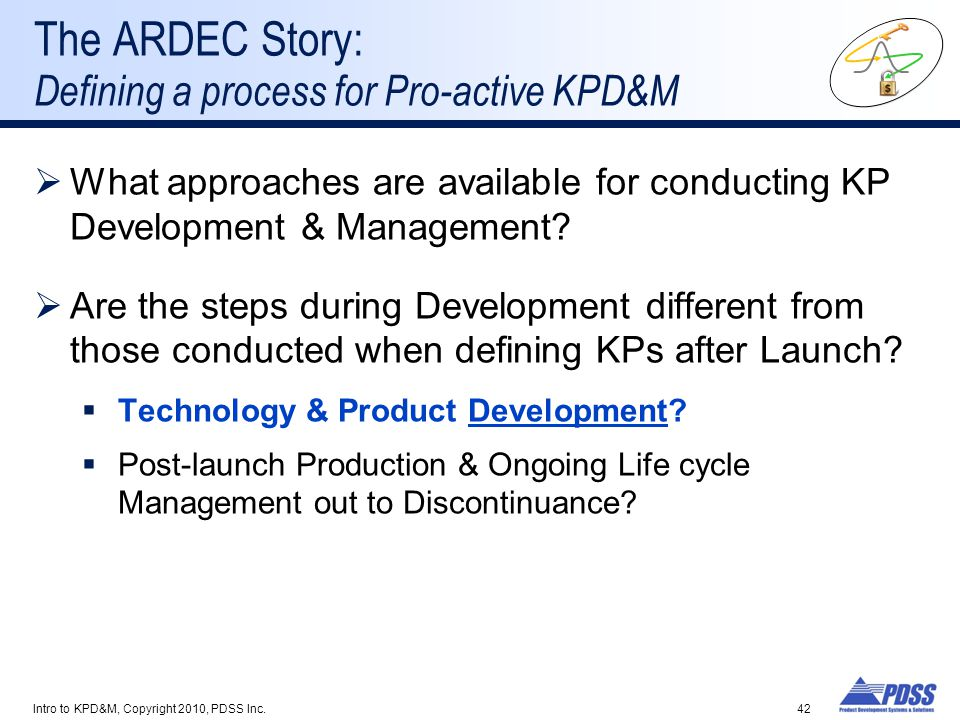 The ARDEC Story: Defining a process for Pro-active KPD&M