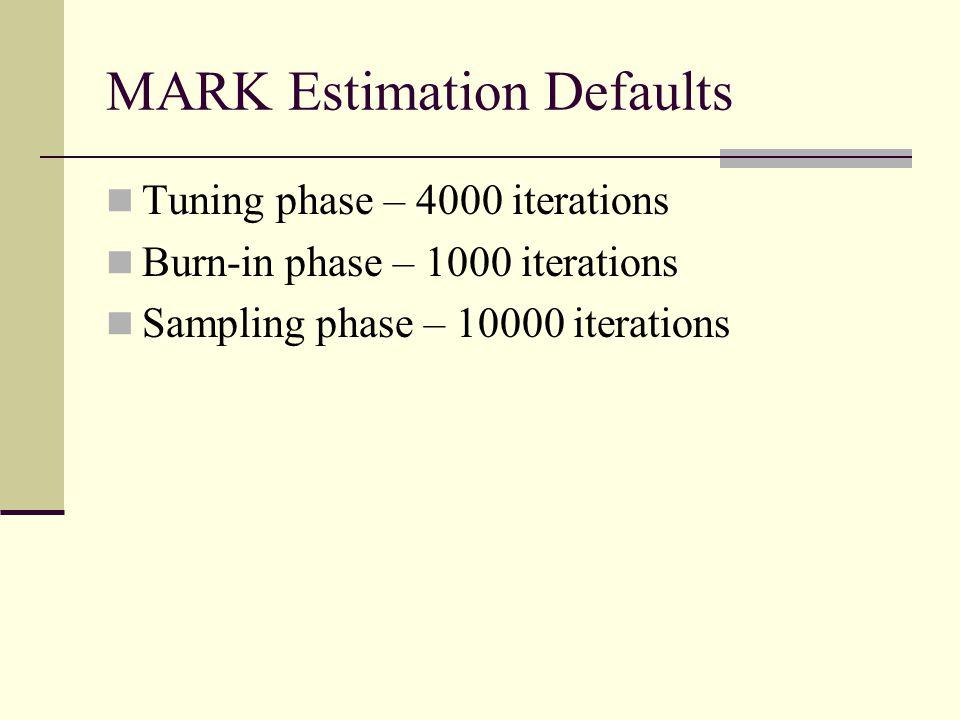 MARK Estimation Defaults