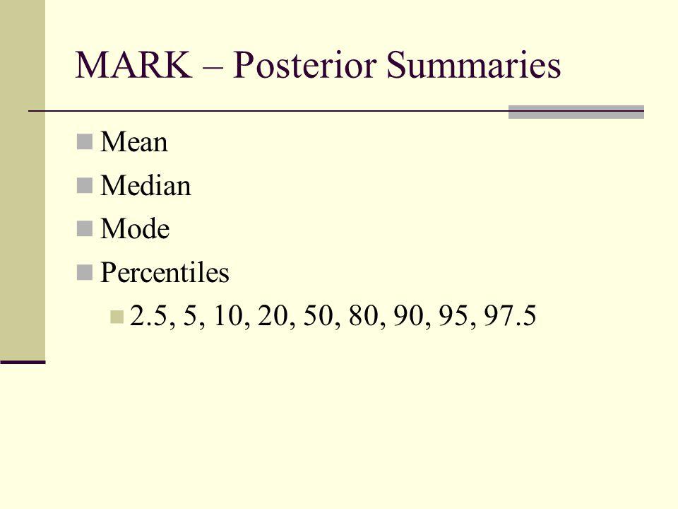 MARK – Posterior Summaries