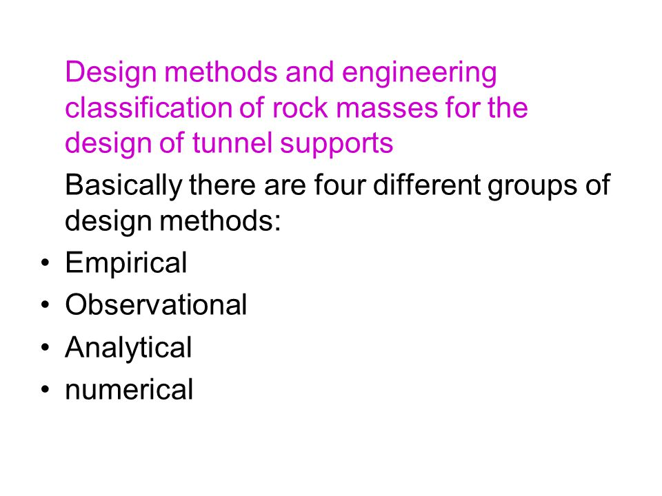 Design methods and engineering classification of rock masses for the design of tunnel supports