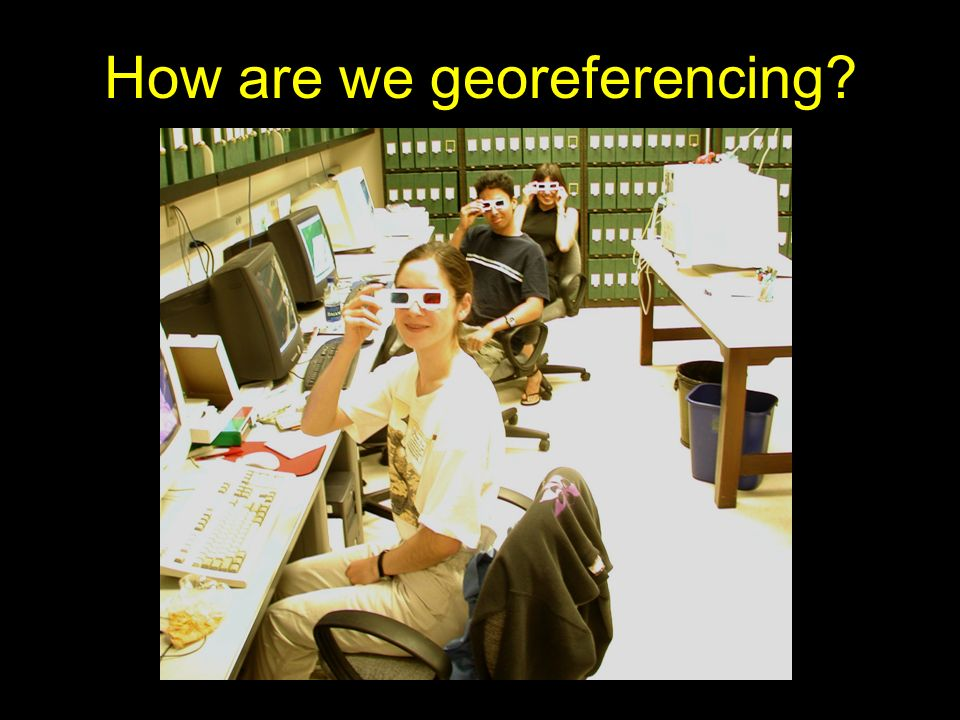 How are we georeferencing
