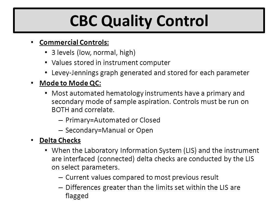 CBC Quality Control Commercial Controls: 3 levels (low, normal, high)